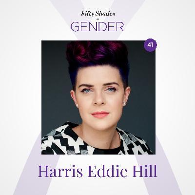41. HARRIS EDDIE HILL: trans non-binary, agender, trans-masculine