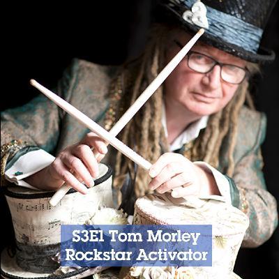 S3 Episode 1: Tom Morley the Rockstar Activator