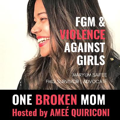 FGM & Violence Against Girls with Maryum Saifee