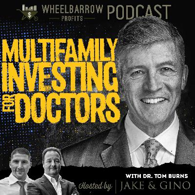 WBP Multifamily Investing For Doctors with Dr. Tom Burns