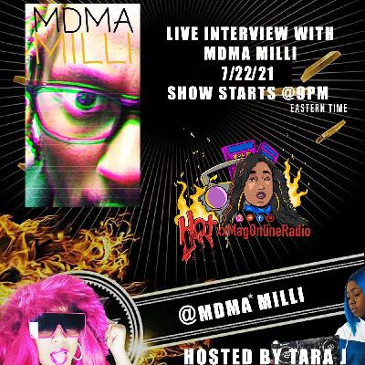 HotxxMagOnlineRadio LIVE WIth MDMA Milli | Hosted By Tara J