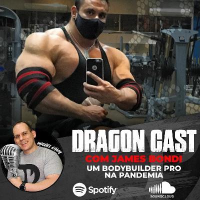 James Bondi - Um Bodybuilder Pro na Pandemia