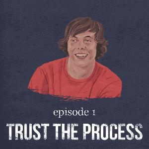 Trust the Process | 1