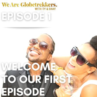 Episode 1: Welcome to our First Episode!