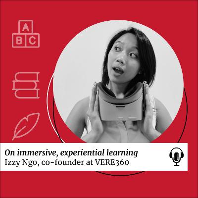 SDG 4: On immersive, experiential learning with Izzy Ngo