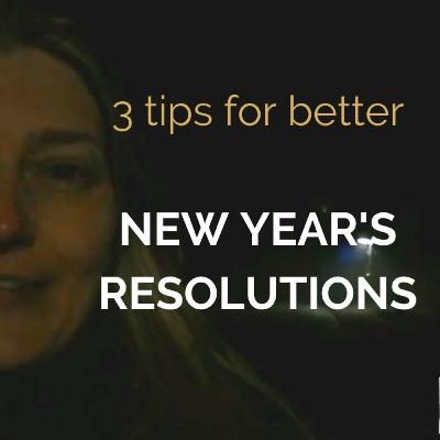 3 Tips for Better New Year's Resolutions