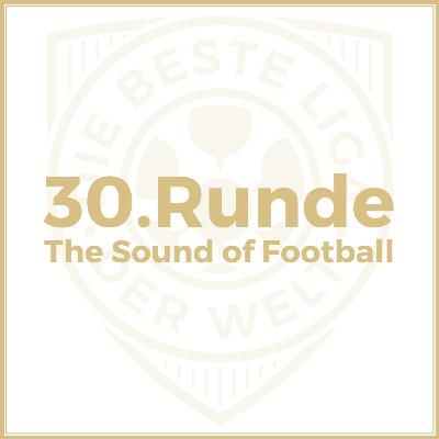 30. Runde // The Sound of Football