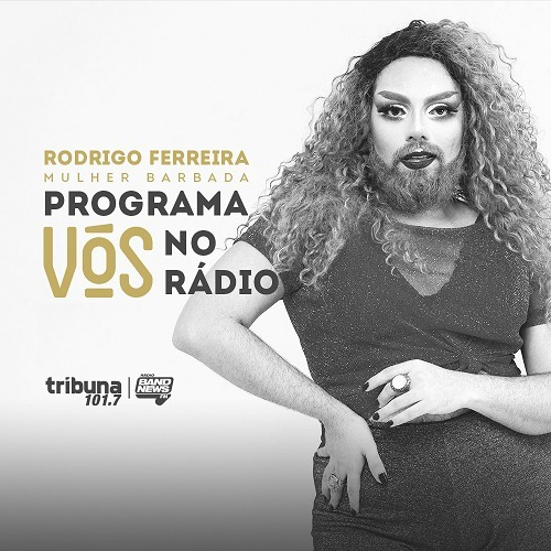 VÓS NO RÁDIO #33: Uma conversa sobre arte e performance, de Rodrigo Ferreira para Mulher Barbada