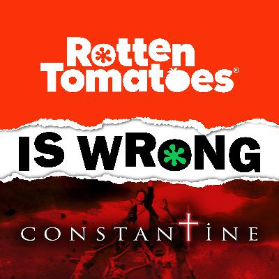 46: We're Wrong About... Constantine (Bonus Episode)