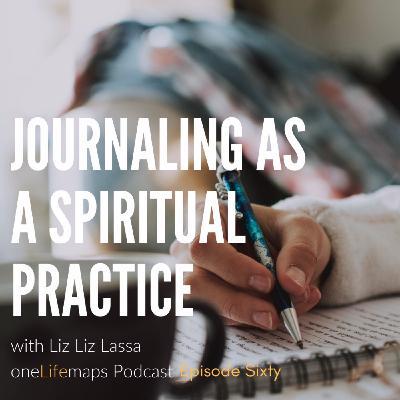 60. Journaling as a Spiritual Practice