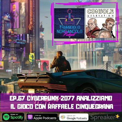 Cyberpunk 2077 - analizziamo il gioco con Raffaele Cinquegrana Ep 67