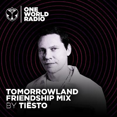 Tomorrowland Friendship Mix - Tïesto