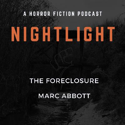 309: The Foreclosure by Marc Abbott