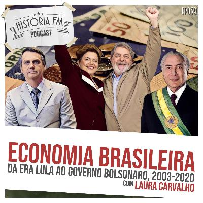 038 Economia Brasileira: da Era Lula ao governo Bolsonaro, 2003-2020