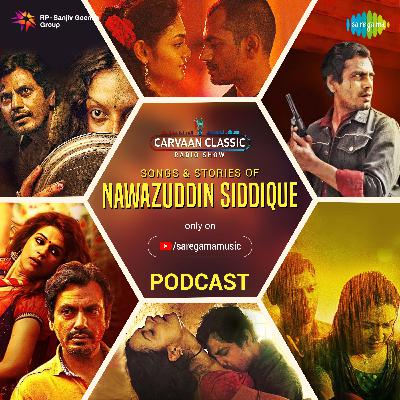 Carvaan Classic Radio Show | Nawazuddin Siddiqui Special | Pal | Barfani | Chulbuli | Ghungta