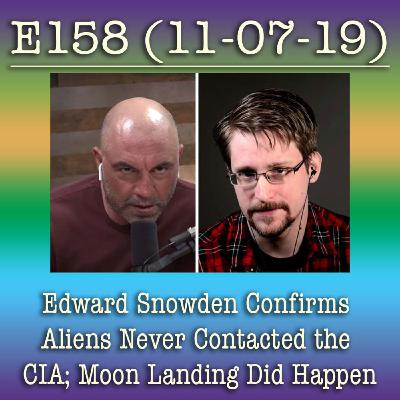 e158 Edward Snowden Confirms Aliens Never Contacted the CIA; Moon Landing Did Happen