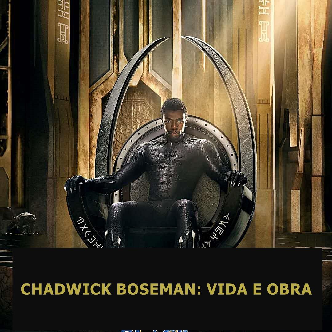 CHADWICK BOSEMAN: VIDA E OBRA| UAICAST #54