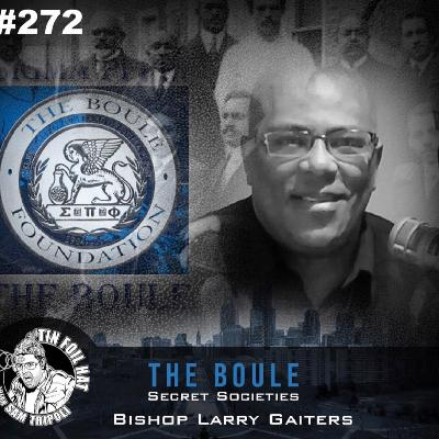 #272: The Boule Black Secret Societies With Bishop Larry Gaiters