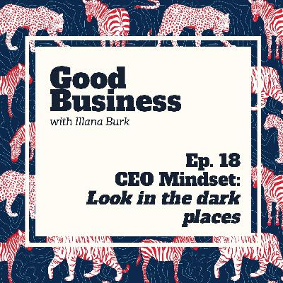 CEO Mindset: Looking into the dark | GB18