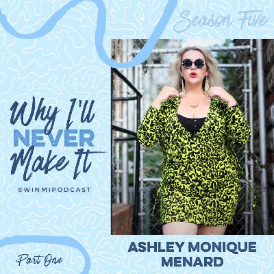 Ashley Monique Menard (Part 1) - Actress and Plus Size Model Who Just Wants to Make You Laugh