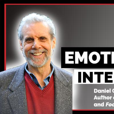 Ep. 174 Emotional Intelligence || Dr. Daniel Goleman, Best-selling Author and Psychologist