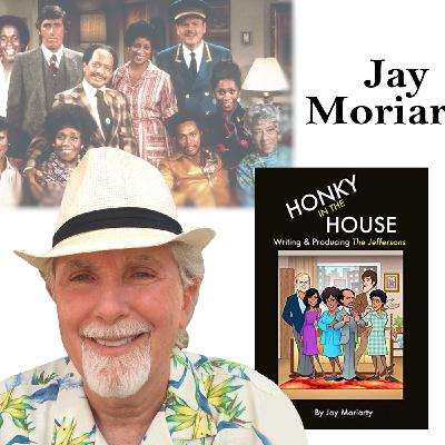 """Harvey Brownstone Interviews Jay Moriarty, Author of """"Honky in the House: Writing and Producing """"The Jeffersons"""""""