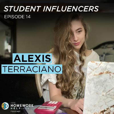 Alexis Terraciano on Changing Career Paths and Challenging Yourself | Student Influencers EP 14
