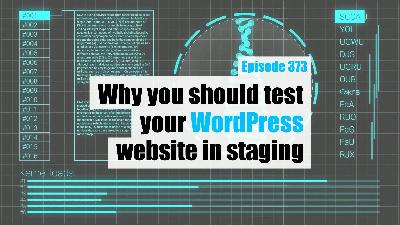 Why you should test your WordPress website in staging