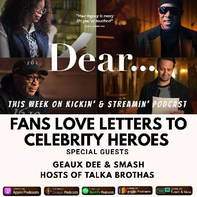 Apple TV+'s Dear: Fans Love Letters To Celebrity Heroes. Special Guest: Talka Brothas