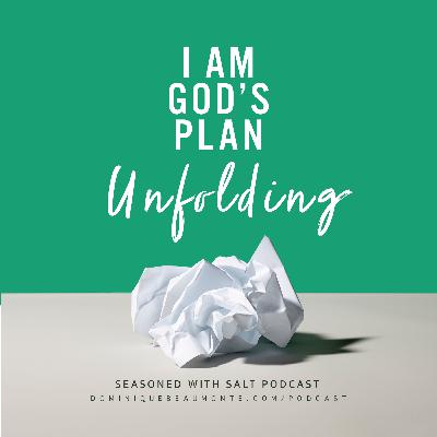 #61 - I Am God's Plan Unfolding
