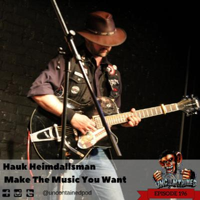 Episode 196: Hauk Heimdallsman -  Make The Music You Want