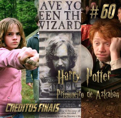 Podcast Créditos Finais #60 – Harry Potter e o Prisioneiro de Azkaban