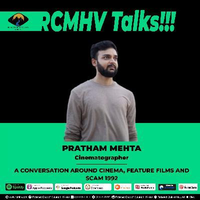 A Conversation Around Cinema, Feature Films & Scam 1992 - Pratham Mehta