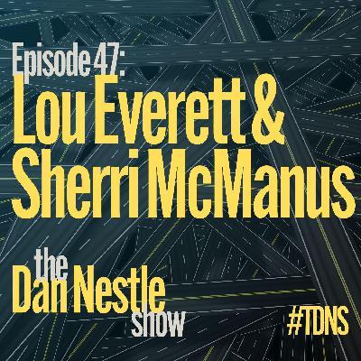 047: Lou Everett and Sherri McManus: Transformation and Leadership