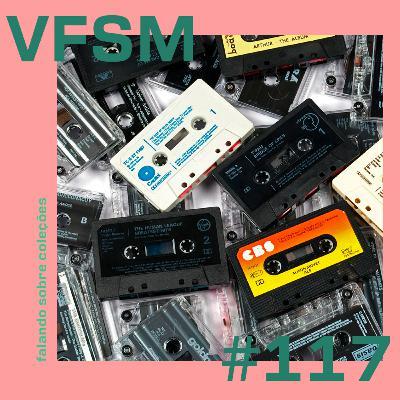 VFSM #117 - Falando Sobre Coleções