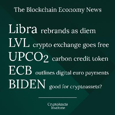Libra becomes Diem, Free Bitcoin trading on LVL, UPCO2 Carbon Credit Token, ECB outlines Digital Euro payments, Will Biden's admin be good for CryptoAssets?