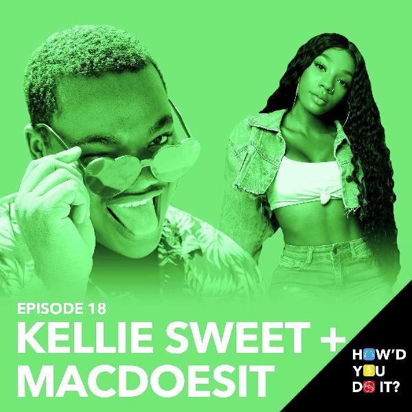 18: Kellie Sweet & MacDoesIt: How'd You Do It?