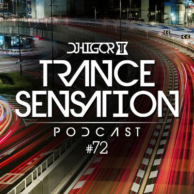 Trance Sensation Podcast #72