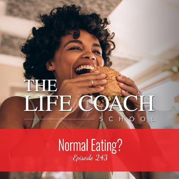 Ep #243: Normal Eating?