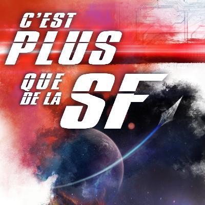 #48 Les Coulisses de C'est Plus que de la SF - FAQ