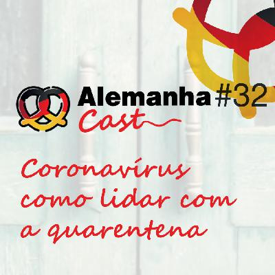 #32 Coronavírus – Episódio 3: como lidar com a quarentena