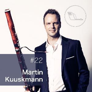#022: Martin Kuuskmann – maailma tippu jõudnud fagotivirtuoos, kes mõtleb nagu laulja