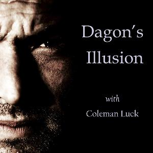 Dagon's Illusion - Episode 46 - Day of Reckoning