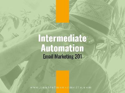 Intermediate Automation: Email Marketing 201 (Episode 160)