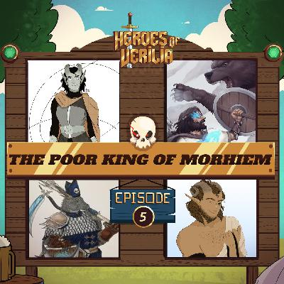 #5 The Poor King of Morhiem PART 5 - Heroes Of Verilia - Dungeons and dragons 5e oneshot