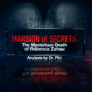 4 - Mansion of Secrets: The Mysterious Death of Rebecca Zahau - Analysis by Dr. Phil