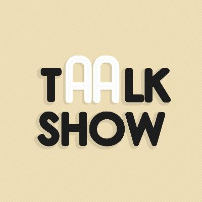 Taalk Show #17 – Si riparte