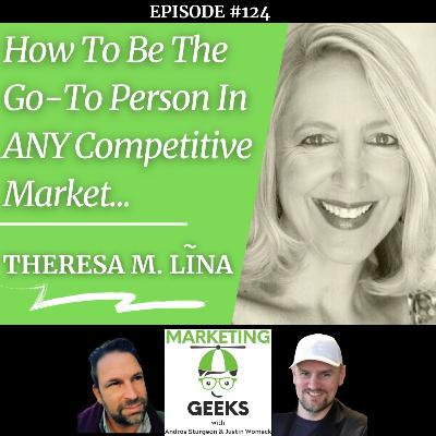 Theresa M. Lina on How To Be The Go-To Person In ANY Competitive Market...
