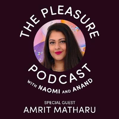 S2, Ep 7 Amrit Matharu: The 2nd Gen British Asians Searching for Love