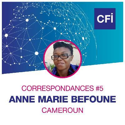 Correspondances #5 - Anne-Marie Befoune, la citoyenne engagée au Cameroun